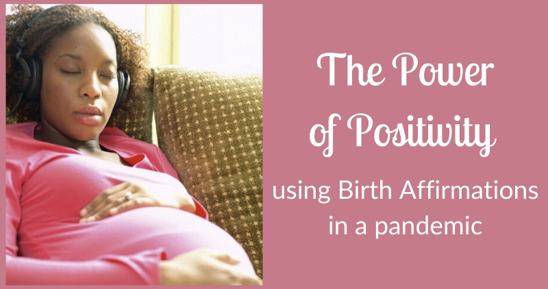 The Power of Positivity – using Birth Affirmations in a pandemic
