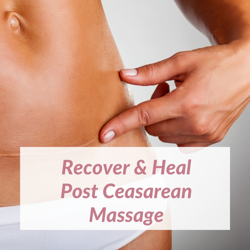 Recover & Heal Post Caesarean Massage & Scar Release
