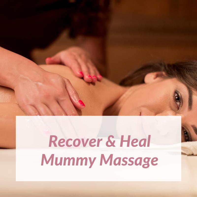 Recover & Heal Mummy Massage